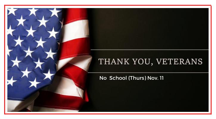 Veterans Day- No school